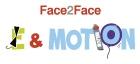 E & Motion - Face2Face
